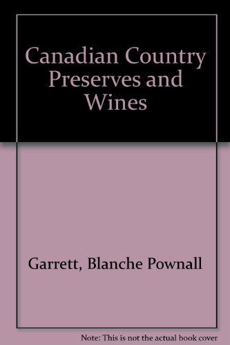 Canadian Country Preserves by Blanche Pownall Garrett