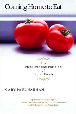 Coming Home to Eat: The Pleasures and Politics of Local...