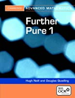 Further Pure 1 for OCR (Cambridge Advanced Level Mathematics)