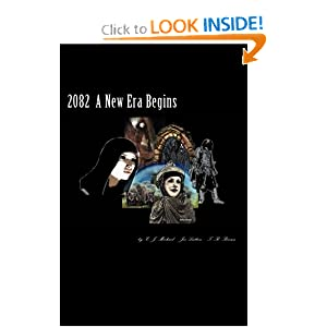2082 - The New Age Era Begun by E. J. Michael, Betsy Michael, Joe Lutton and T. R. Brown