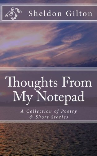 Book: Thoughts From My Notepad by Sheldon Gilton