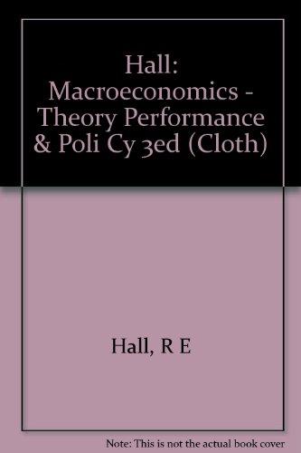 Hall: Macroeconomics - Theory Performance & Poli Cy 3ed (Cloth)