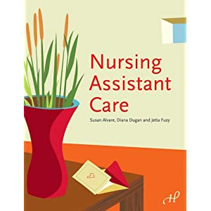 Nursing Assistant Care Diana Dugan RN, Jetta Fuzy RN MS, Susan Alvare and Thaddeus Castillo