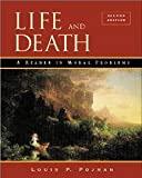 Life and Death: A Reader in Moral Problems (0534508251) by Pojman, Louis P.