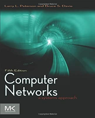 Computer Networks, Fifth Edition: A Systems Approach (The Morgan Kaufmann Series in Networking)