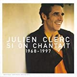 Si on chantait (1968-1997)par Julien Clerc