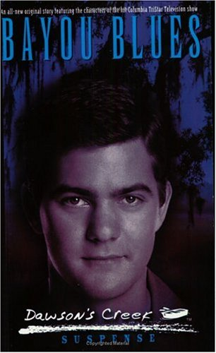 Bayou Blues (Dawson's Creek Suspense Trilogy)