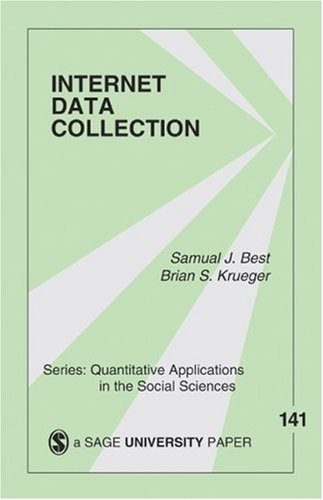 Internet Data Collection (Quantitative Applications In The Social Sciences)
