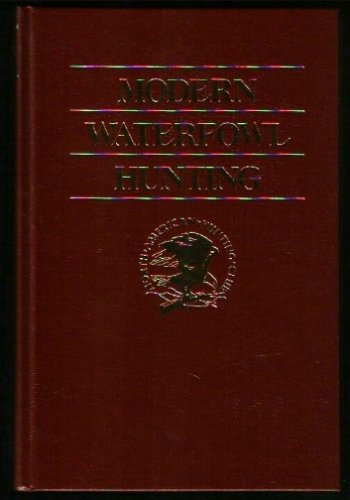 Image for Modern Waterfowl Hunting (Hunter Information Series)