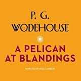 img - for A Pelican at Blandings (Blandings Castle Saga series) (The Blandings Castle Saga) book / textbook / text book