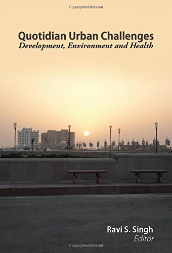 Quotidian Urban Challenges Development Environment And Health