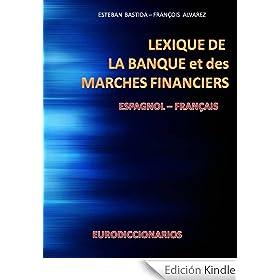 LEXIQUE DE LA BANQUE ET DES MARCHES FINANCIERS