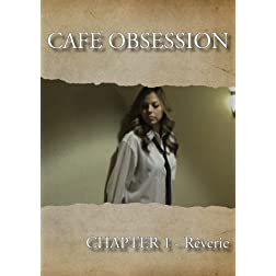 Cafe Obsession - Chapter 1 - Rêverie