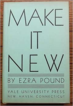 ezra pound make it new Make it new by ezra pound (author) be the first to review this item.