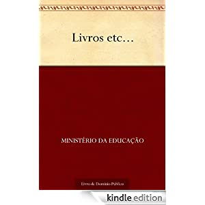 Livros etc... (Portuguese Edition) Ministerio da Educacao