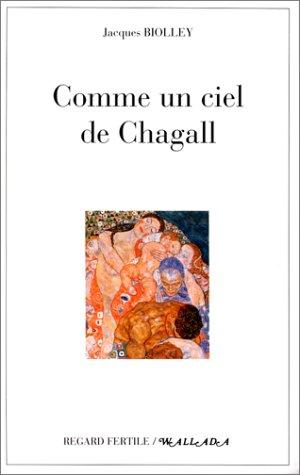 Comme un ciel de Chagall : Chroniques extraordinaires d'un pénis ordinaire