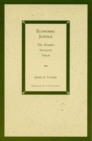 Economic Justice: The Market Socialist Vision