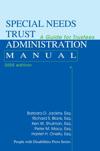 Special Needs Trust Administration Manual A Guide for Trustees