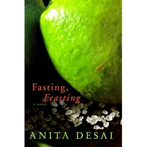 review fasting feasting by anita desai Free essay: review: fasting, feasting by anita desai the most recent novel of  indian born author anita desai, fasting, feasting (1999) tells.
