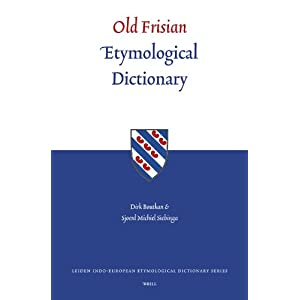 Old Frisian Etymological Dictionary Leiden Indo-European ...