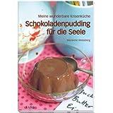 """Schokoladenpudding f�r die Seele: Meine wunderbare Krisenk�chevon """"Marianne Weissberg"""""""
