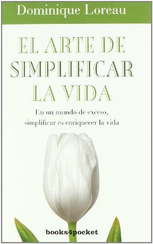 El arte de simplificar la vida (Books4pocket crec. y salud)