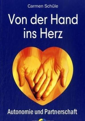 Von der Hand ins Herz. Autonomie und Partnerschaft