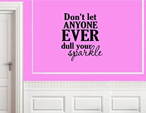 Don't let anyone ever dull your sparkle - Vinyl wall decals quotes sayings ho...