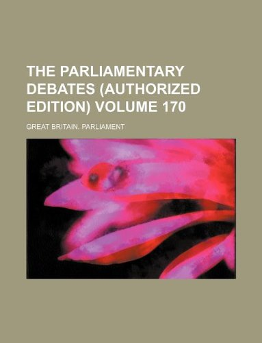 The Parliamentary debates (Authorized edition) Volume 170