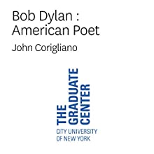 Bob Dylan: American Poet  by John Corigliano, Greil Marcus, Howard Fishman Narrated by Greil Marcus, John Corigliano, Howard Fishman