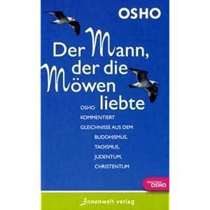 eBook Cover für  Der Mann der die M xF6 wen liebte Osho kommentiert Gleichnisse aus dem Buddhismus Taoismus Judentum Christentum