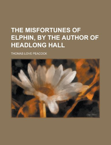 the-misfortunes-of-elphin-by-the-author-of-headlong-hall
