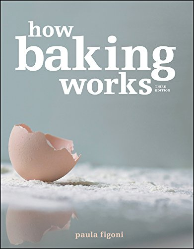Download How Baking Works: Exploring the Fundamentals of Baking Science, 3rd Edition