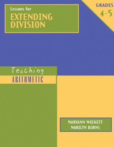 Lessons for Extending Division, Grades 4-5 (Teaching Arithmetic) PDF