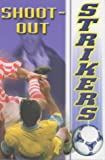 Shoot-Out (Strikers) (023399694X) by Ross, David