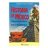 Historia de Mexico / History of Mexico: Epoca prehistorica, Epoca prehispanica