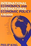 International Economics and International Economics Policy:  A Reader (0072360690) by King, Philip G