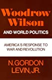 Woodrow Wilson and World Politics: America's Response to War and Revolution (Galaxy Books)