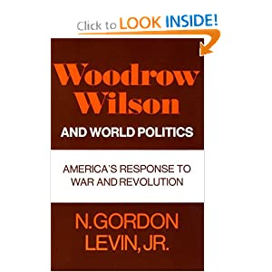 Amazon.com: Woodrow Wilson and World Politics: America's Response ...