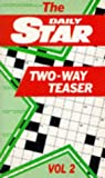 Daily Daily Star D/Star 2-Way Teaser X/W 2: v. 2 (Crossword)