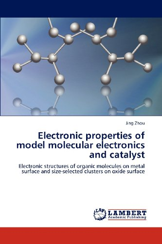 Electronic properties of model molecular electronics and catalyst: Electronic structures of organic molecules on metal surface and size-selected clusters on oxide surface