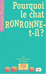 Pourquoi le chat ronronne-t-il ? par Fran�ois Moutou