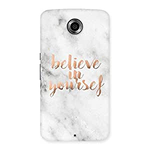 Special Believe Your Self Printed Back Case Cover for Nexsus 6