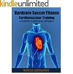 Hardcore Soccer Fitness: Cardiovascul...