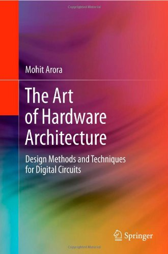 The Art of Hardware Architecture: Design Methods and Techniques for Digital Circuits