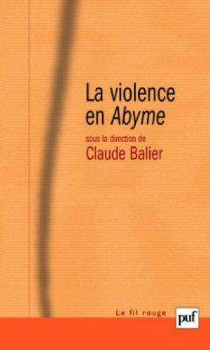 La violence en Abyme : Essai de psychocriminologie