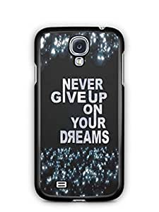 YuBingo Never Give up on your Dreams Mobile Case Back Cover for Samsung Galaxy S4
