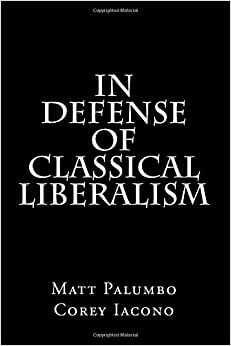 In Defense Of Classical Liberalism: An Economic Analysis