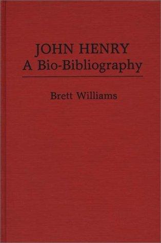 Image for John Henry: A Bio-Bibliography (Popular Culture Bio-Bibliographies)