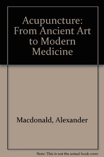 Acupuncture: From Ancient Art to Modern Medicine PDF